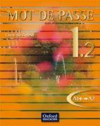 mot de passe 1.2 (niveau a1+ a2) (libro del alumno)-catherine favret-9788467351989