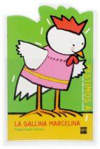 la gallina marcelina (vestimos a) miguel angel pacheco 9788467503289
