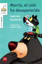 morris, el cole ha desaparecido-gabriela keselman-9788467579789