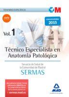 tecnico especialista en anatomia patologica del servicio de salud de la comunidad de madrid: temario especifico: volumen 1-9788467676389