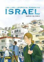 una judia americana perdida en israel-sarah glidden-9788467904789
