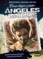como dibujar y pintar angeles caidos-michael butkus-9788467909289