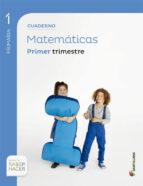 cuaderno matematicas 1º primara 1º trimestre (saber hacer)-9788468017389