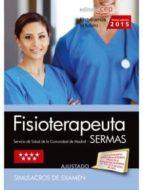FISIOTERAPEUTA. SERVICIO DE SALUD DE LA COMUNIDAD DE MADRID (SERMAS). SIMULACROS DE EXAMEN