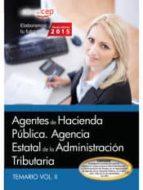 AGENTES DE HACIENDA PÚBLICA. AGENCIA ESTATAL DE LA ADMINISTRACIÓN TRIBUTARIA. TEMARIO VOL. II.