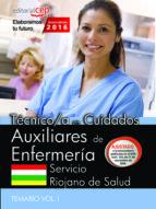 TÉCNICO/A EN CUIDADOS AUXILIARES DE ENFERMERÍA. SERVICIO RIOJANO DE SALUD. TEMARIO VOL. I.