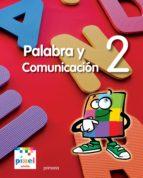 El libro de Palabra y comunicacion 2º primaria autor VV.AA. EPUB!
