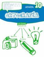 ortografía 10. 5º educacion primaria castellano ed 2017-9788469831489