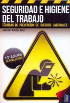 seguridad e higiene del trabajo (10ª ed.) jose maria cortes diaz 9788473604789