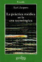 la practica medica en la era tecnologica karl jaspers 9788474322989