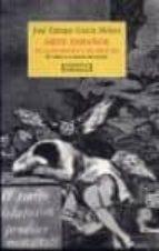 arte español de la ilustracion y del siglo xix: en torno a la ima gen del pasado-jose enrique garcia melero-9788474904789