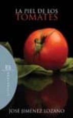 la piel de los tomates-jose jimenez lozano-9788474908589