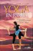 yoga en pareja: guia practica para crecer en compañia-guillermo ferrara-9788475562889