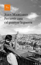 per tenir casa cal guanyar la guerra (ebook)-joan margarit-9788475887289