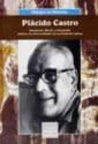 PLACIDO CASTRO: HUMANISTA, LIBERAL, COSMOPOLITA.