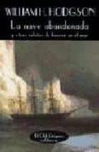 la nave abandonada y otros relatos de horror en el mar-william h. hodgson-9788477021889