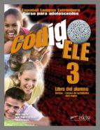 codigo ele 3   libro del alumno alicia jimenez juan manuel fernandez rosa basirico 9788477113089