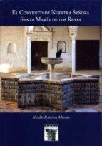 El libro de El convento de nuestra señora santa maría de los reyes autor NICOLÁS RAMÍREZ SERRANO EPUB!