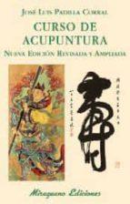 curso de acupuntura (ed. revisada y ampliada)-jose luis padilla corral-9788478133789