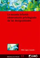 la escuela infantil: observatorio privilegiado de las desigualdades (ebook)-felix lopez sanchez-9788499801339