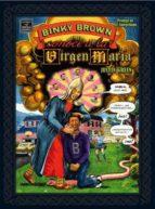 BINKY BROWN CONOCE A LA VIRGEN MARIA