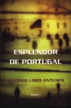 esplendor de portugal antonio lobo antunes 9788478444489