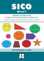 sico. nivel 1: cuaderno de trabajo para alumnos con altas capacidades intelectuales: edad orientativa: 6 - 8 años-juan antonio elices simon-9788478699889