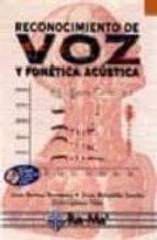 reconocimiento de voz y fonetica acustica (incluye cd rom) jesu bernal bermudez jesus bobadilla sancho pedro gomez vilda 9788478973989