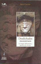 desdichados monstruos: la imagen deformante y grotesca de el otro severino calleja perez 9788479603489