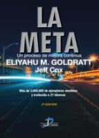 la meta: un proceso de mejora continua (3ª ed.)-eliyahu m. goldratt-9788479787189