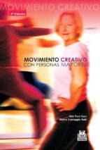 movimiento creativo con personas mayores recursos practicos para montar tus sesiones (2ª ed.)-pilar pont geis-9788480195089