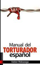 manual del torturador español-xabier makazaga-9788481365689