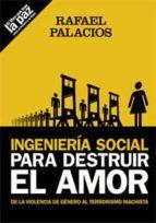 ingenieria social para destruir el amor-rafael palacios-9788483527689