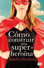 cómo construir una superheroína (ebook)-9788483656389