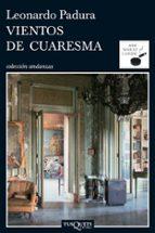 vientos de cuaresma (4ª reed.)-leonardo padura-9788483831489