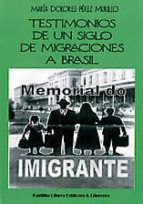 Testimonios de un siglo de migraciones a brasil 978-8484345589 por Maria dolores perez murillo PDF iBook EPUB