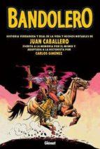 bandolero-carlos gimenez-juan caballero-9788484492689