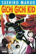 gichi gichi kid nº 1-suehiro maruo-9788484497189
