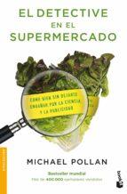 el detective en el supermercado-michael pollan-9788484607489
