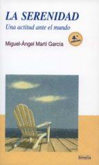 la serenidad (3ª ed.) miguel angel marti garcia 9788484691389