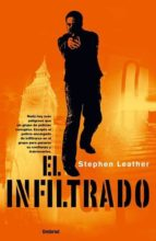 el infiltrado stephen leather 9788489367289