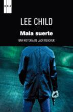 mala suerte (serie jack reacher 11)-lee child-9788490062289