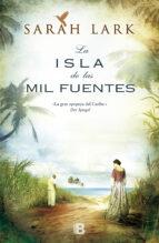 la isla de las mil fuentes (serie del caribe 1) (ebook)-sarah lark-9788490193389