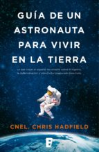 guía de un astronauta para vivir en la tierra (ebook)-chris hadfield-9788490198889