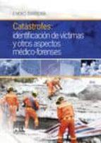 catastrofes: identificacion de victimas y otros aspectos medico   forenses eneko barberia 9788490228289