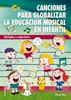 canciones para globalizar la educacion musical en infantil-esther ruiz-9788490230589