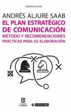 el plan estratégico de comunicación andres aljure saab 9788490647189