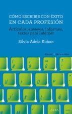como escribir con exito en cada profesion silvia adela kohan 9788490653289