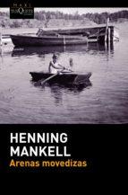 arenas movedizas-henning mankell-9788490663189