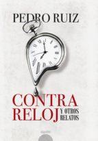 contra reloj (ebook) pedro ruiz 9788490678589